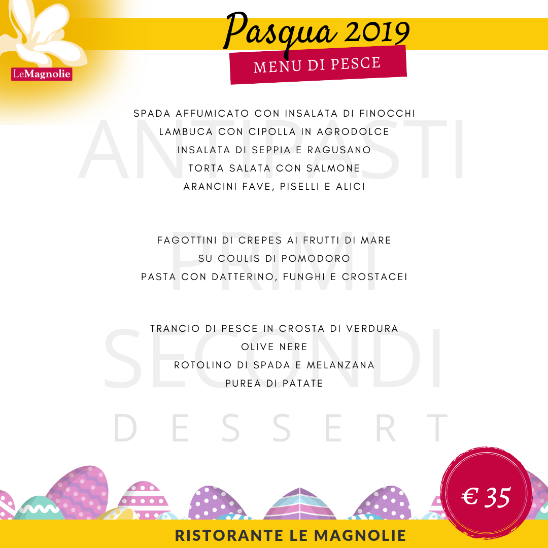 Menu Pasqua 2019 | Le Magnolie Ristorante e Pizzeria | Frigintini