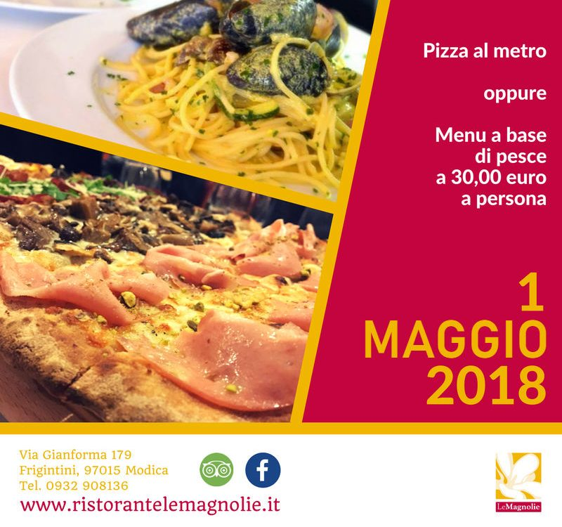 1 Maggio | Le Magnolie Ristorante e Pizzeria | Frigintini