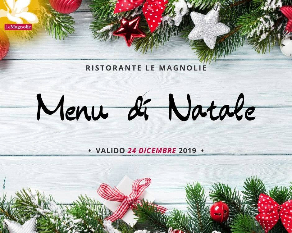 Menu di Natale 2019 | Le Magnolie Ristorante e Pizzeria | Frigintini